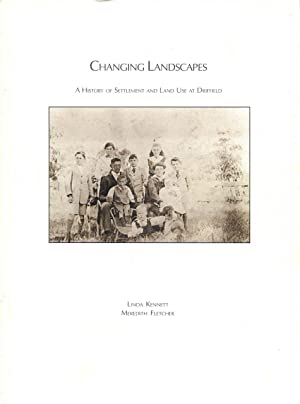 Changing Landscapes : A History of Settlement: Kennett, Linda and