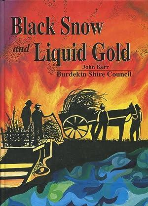 Black Snow and Liquid Gold : a: Kerr, John D.
