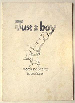 Just a boy : words and pictures: Sayer, Leo