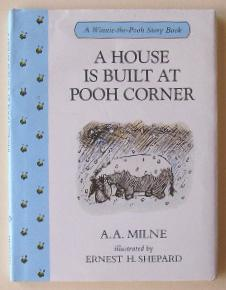 A house is built at Pooh corner.: Milne, A. A.,