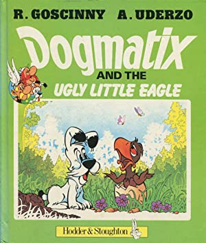 Dogmatix and the Ugly Little Eagle.: Goscinny, R. and Uderzo, A.