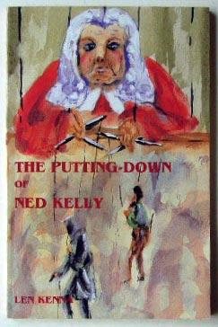 The putting-down of Ned Kelly.: Kenna, Len