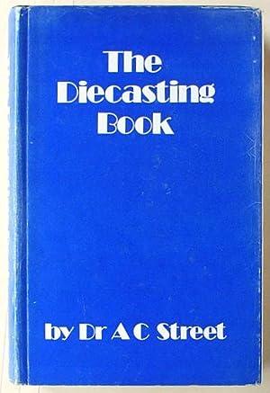 The Diecasting book.: Street, Arthur Charles