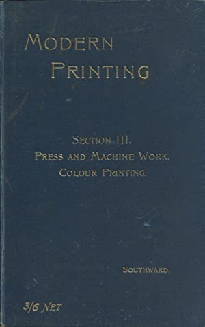 Modern Printing : A Handbook of the: Southward, John