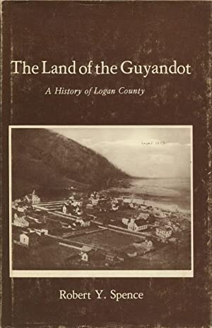 The Land of the Guyandot : A: Spence, Robert Y.