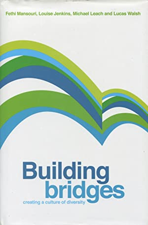 Building bridges : creating a culture of diversity.: Mansouri, Fethi, Jenkins, Louise, Leach, ...