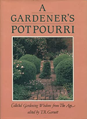 A Gardener's potpourri : collected gardening wisdom from the Age.