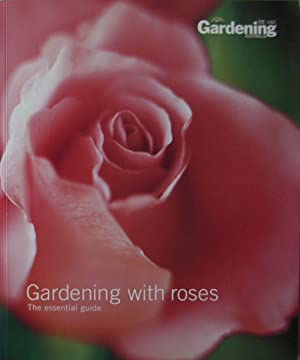 Gardening with roses : the essential guide.: ABC Gardening Australia