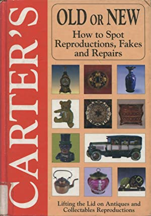 Carter's Old or New : Lifting the Lid on Reproductions of Antiques and Collectables.