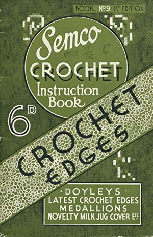 Semco Crochet Instruction Book No. 9.: Semco