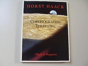 Chronographie Terrestre (Work in Progress) - anlässlich: Haack, Horst