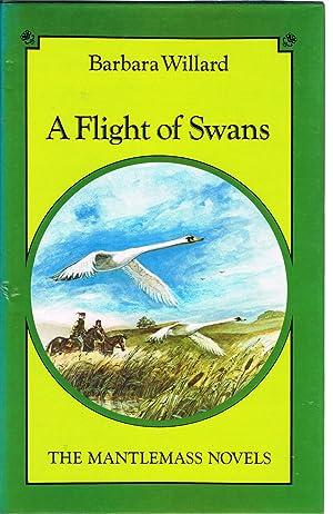 A Flight of Swans (The Mantlemass Novels): WILLARD, Barbara