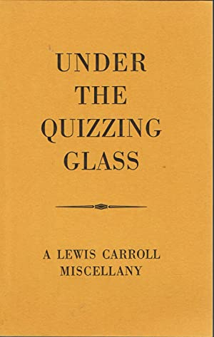 Under the Quizzing Glass: A Lewis Carroll Miscellany