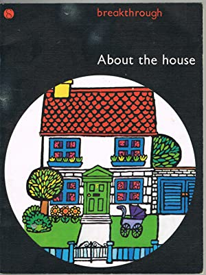 About the House (Breakthough to Literacy): MACKAY, David, THOMPSON,.Brian
