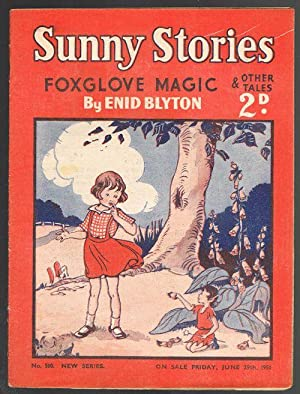 Sunny Stories: Foxglove Magic & Other Tales (No. 510: New Series: June 29th 1951)