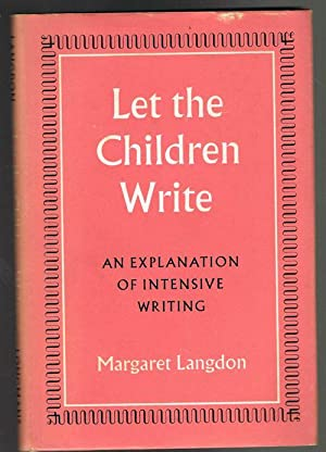 Let the Children Write: An Explanation of Intensive Writing