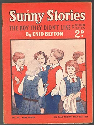 Sunny Stories: The Boy They Didn't Like & Other Tales (No. 507: New Series: May 18th 1951)