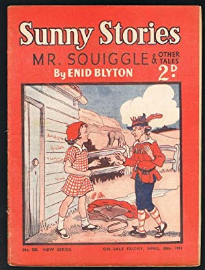 Sunny Stories: Mr. Squiggle & Other Tales (No. 505: New Series: April 20th 1951)