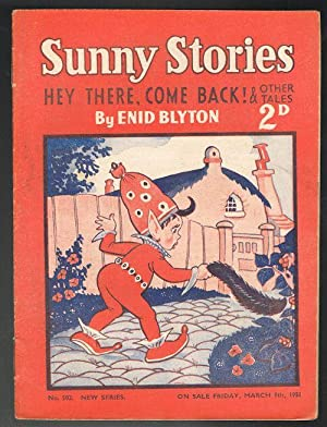 Sunny Stories: Hey There, Come Back! & Other Tales (No. 502: New Series: March 9th, 1951)