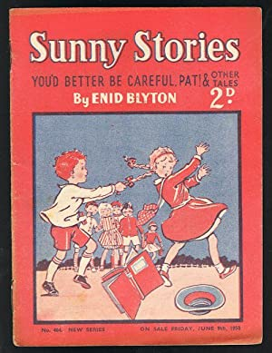 Sunny Stories: You'd Better Be Careful, Pat! & Other Tales (No. 484: New Series: Jun 9th, 1950)