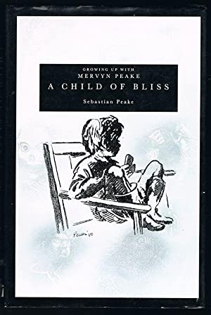 A Child of Bliss: Growing Up with Mervyn Peake