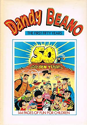 The Dandy & The Beano: Fifty Golden Years