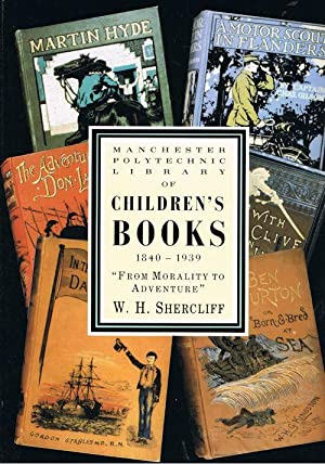 Morality to Adventure: Manchester Polytechnic's Collection of Children's Books 1840-1939