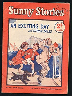 Sunny Stories: An Exciting Day & Other Tales (No. 579: New Series: Aug 18th, 1953)