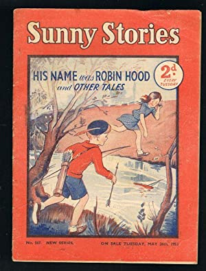Sunny Stories:His Name was Robin Hood & Other Tales (No. 567: New Series: May 26th, 1953)