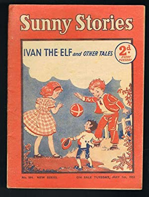Sunny Stories: Ivan the Elf & Other Tales (No. 564: New Series: May 5th, 1953)