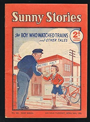Sunny Stories: The Boy Who Watched Trains & Other Tales (No. 563: New Series: April 28th, 1953)