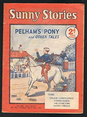 Sunny Stories: Pelham's Pony & Other Tales (No. 562: New Series: April 21st, 1953)