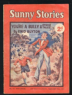 Sunny Stories: You're a Bully & Other Tales (No. 553: New Series: February 19th, 1953)