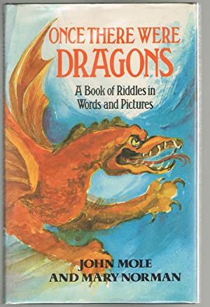 Once There Were Dragons: A Book of: MOLE, John