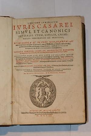 LEXICON IURIDICUM : IURIS CAESAREI.: CALVINUS Johannes alias