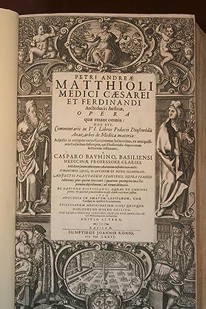 Opera quae extant omnia : hoc est,: Matthioli, Petri Andreae