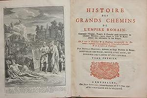 Histoire des grands chemins de l'empire romain,: Bergier, Nicolas