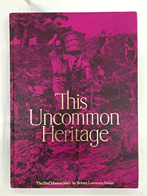 This Uncommon Heritage: The Paul Masson Story: Robert Lawrence Blazer