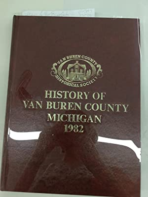 History of Van Buren County, Michigan -: Semark, Douglas (Editor)