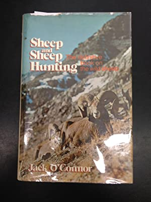Sheep and Sheep Hunting: The Definitive Book: O'Connor, Jack