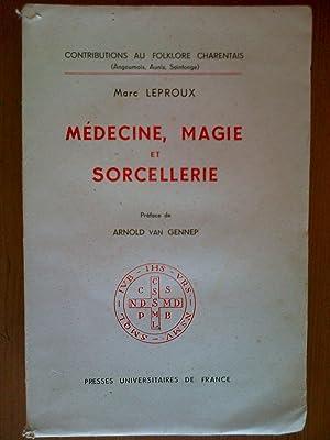 Médecine, magie et sorcellerie: Marc Leproux ,