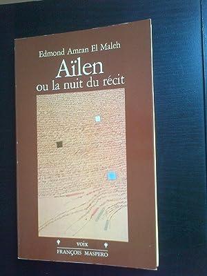 Aïlen ou la nuit du récit: Edmond Amran El