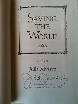 Saving The World (SIGNED W/PROVENANCE): Julia Alvarez