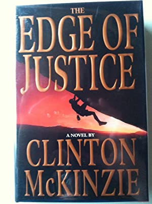 The Edge Of Justice (SIGNED): Clinton McKinzie