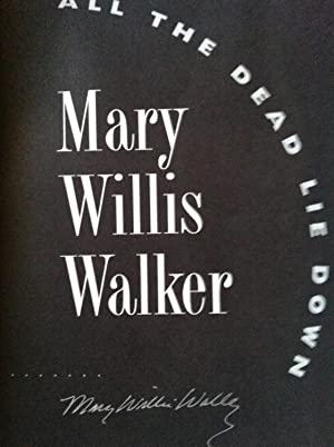 All The Dead Lie Down (SIGNED): Mary Willis Walker