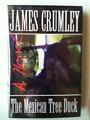 The Mexican Tree Duck (1st edition/1st printing): James Crumley