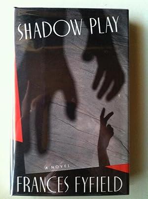 Shadow Play (INSCRIBED): Frances Fyfield