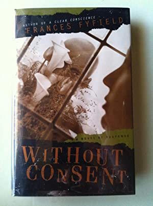 Without Consent (1st edition/1st printing): Frances Fyfield