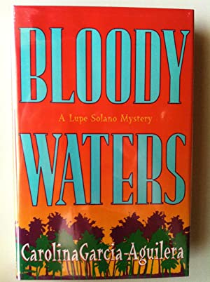 Bloody Waters: A Lupe Solano Mystery (SIGNED 1ST EDITION/1ST PRINTING + PROVENANCE): Carolina ...