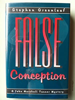 False Conception: A John Marshall Tanner Mystery (1st edition/1st printing): Stephen Greenleaf